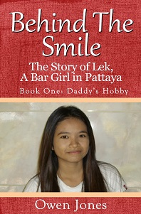 Behind The Smile - The Story of Lek, A Bar Girl in Pattaya